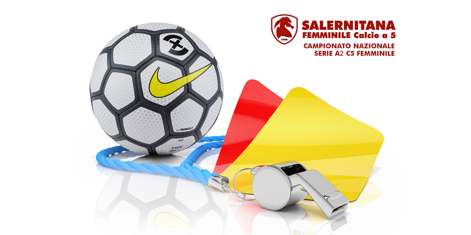 SALERNITANA FEMMINILE - Futsal Nuceria: la designazione arbitrale